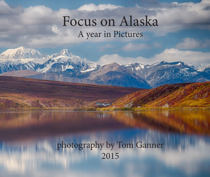 View Focus on Alaska - softcover by Tom Ganner