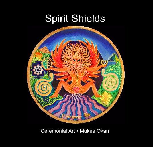 View Spirit Shields by Mukee Okan