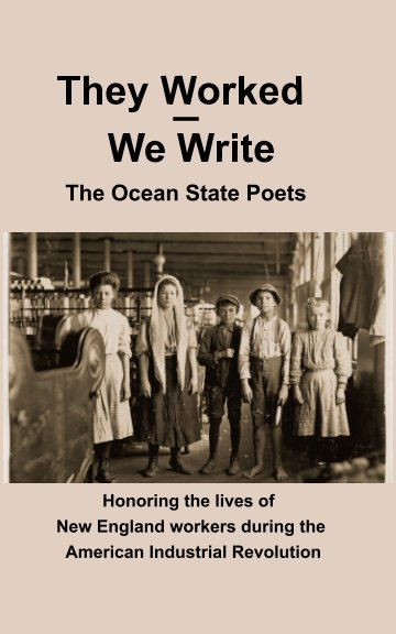 View They Worked -- We Write by The Ocean State Poets