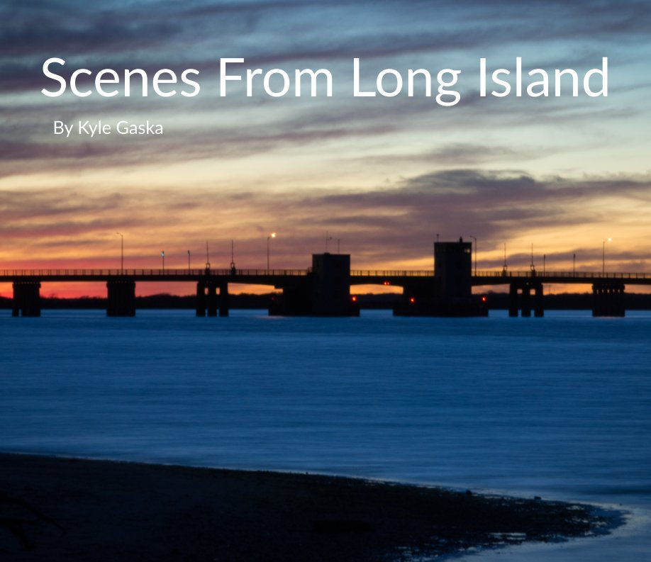 View Scenes From Long Island by Kyle Gaska