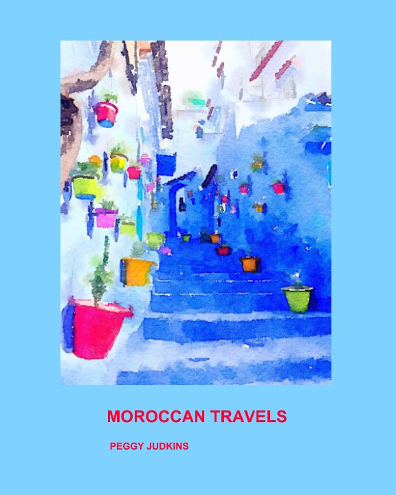 View Moroccan Travels by Peggy Judkins