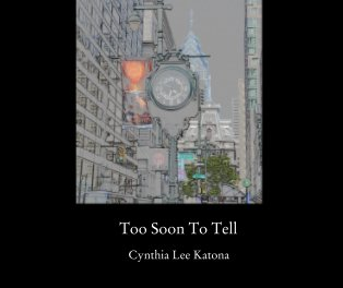 Too Soon To Tell - Poetry photo book