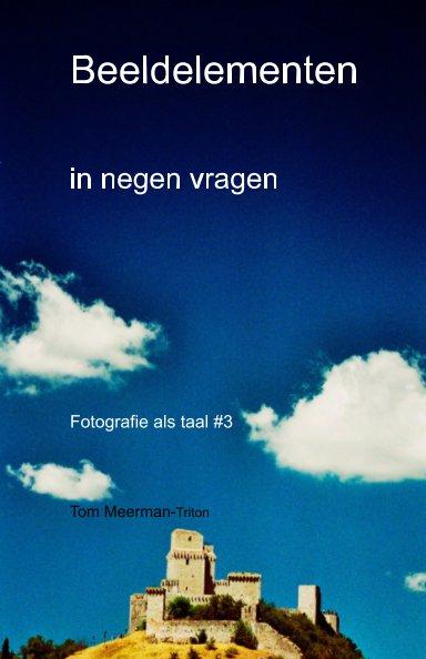 Bekijk Beeldelementen Fotografie als taal #3 op Tom Meerman-Triton
