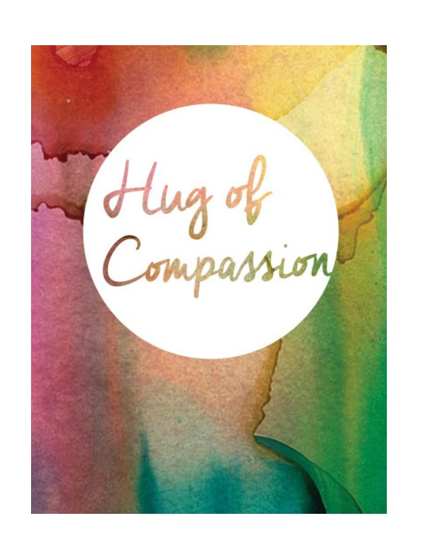View Hug of Compassion by Cindy Dalton