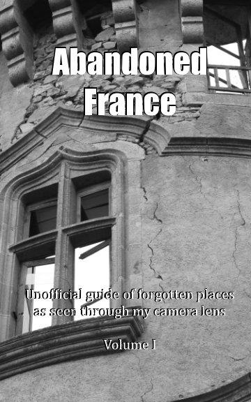 Ver Documenting an Abandoned-France por AFExploration