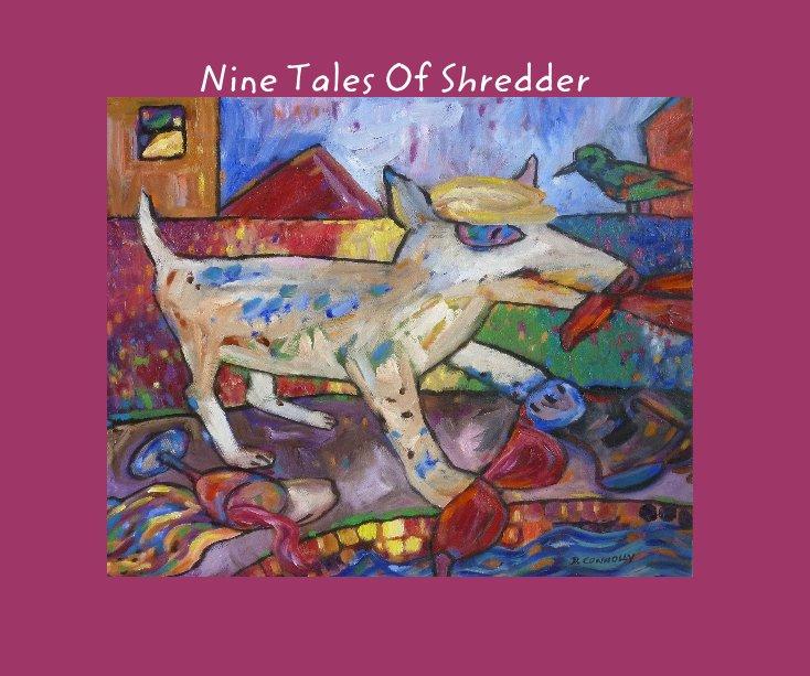 Ver Nine Tales Of Shredder por Dianne Connolly