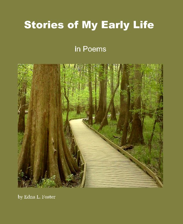 View Stories of My Early Life by Edna L. Foster