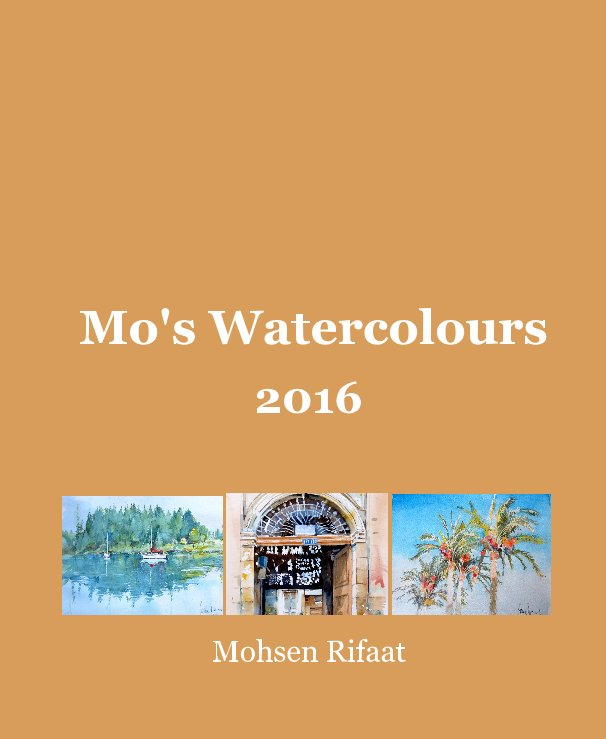 View Mo's Watercolours by Mohsen Rifaat