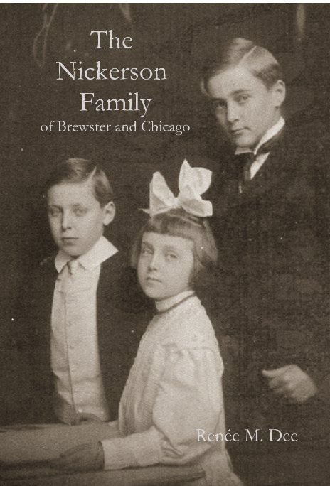Ver The Nickerson Family of Brewster and Chicago por Renée M. Dee