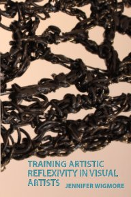 Training Artistic Reflexivity in Visual Artists - Education pocket and trade book