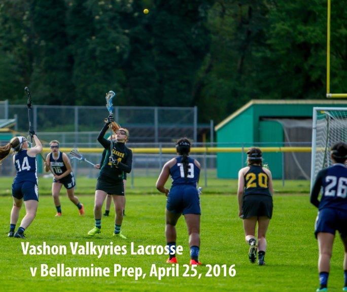 View Vashon Valkyries Lacrosse v Bellarmine Prep by John Sage / FinchHaven