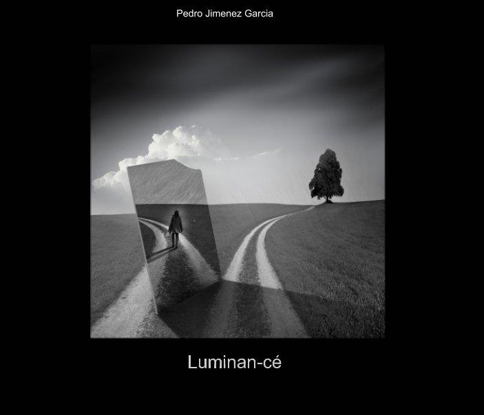 View Luminan-cé by Pedro Jimenez Garcia