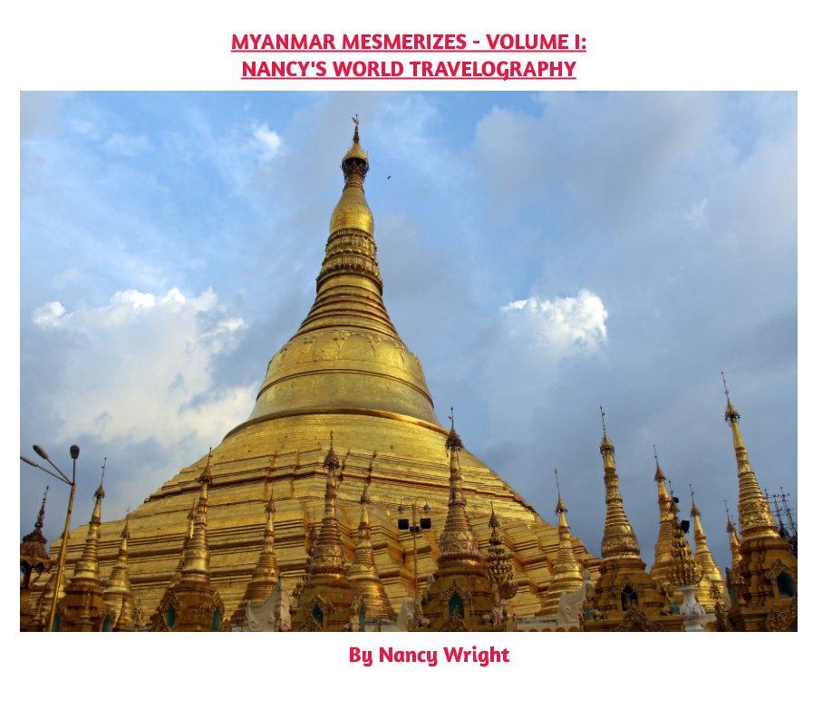 View Myanmar Mesmerizes - Volume I by Nancy Wright