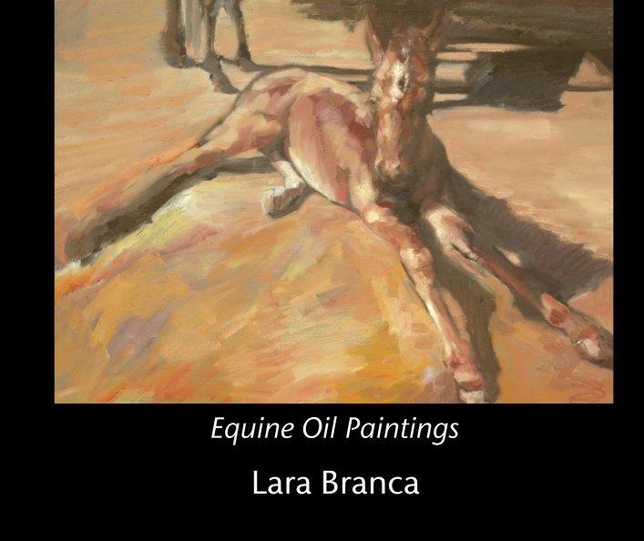 View Equine Oil Paintings by Lara Branca
