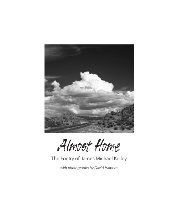 View Almost Home by James Michael Kelley