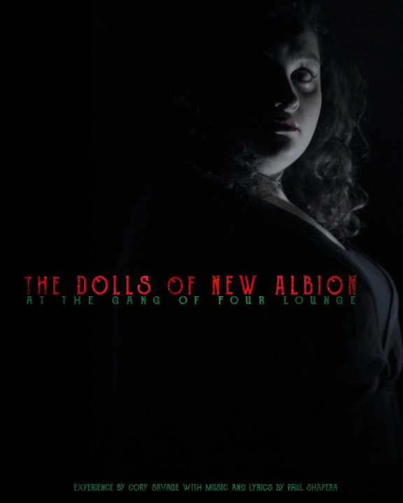 View The Dolls of New Albion at the Gang of Four Lounge by Cory Savage & Paul Shapera