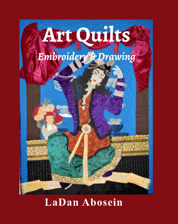 View Art Quilts by LaDan Abosein