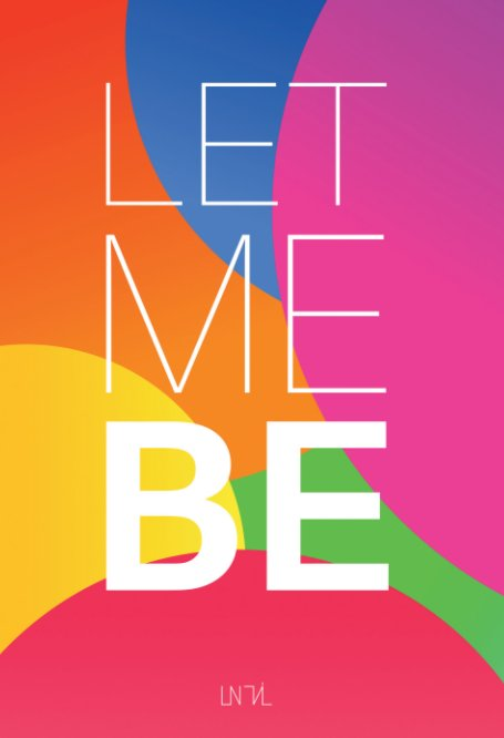 View Let Me Be by Juliette & Arno Faure