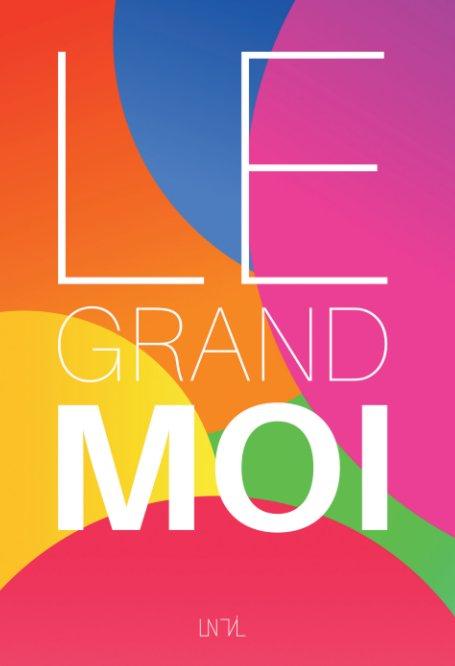 View Le Grand Moi by Juliette & Arno Faure