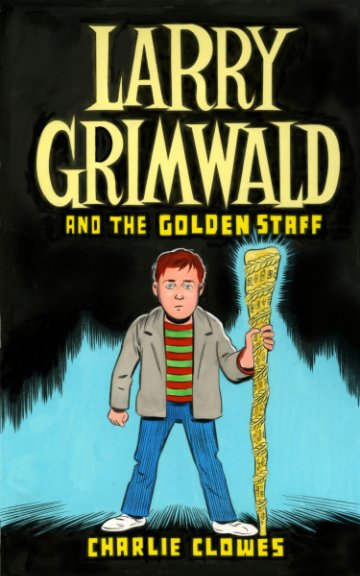 View Larry Grimwald and the Golden Staff by Charlie Clowes