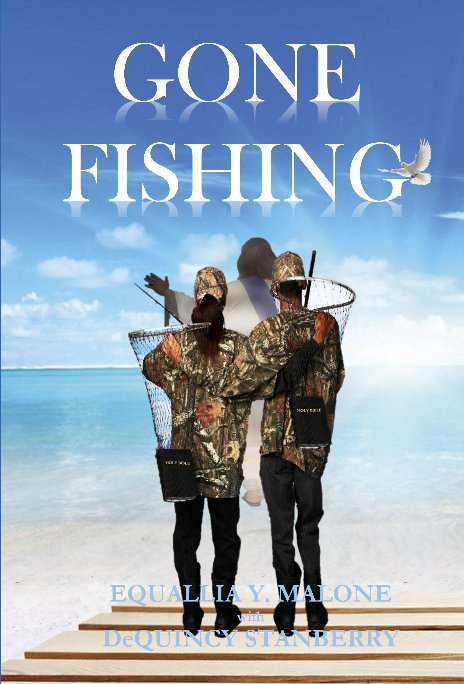 View GONE FISHING by Equallia Y. Malone w/DeQuincy Stanberry