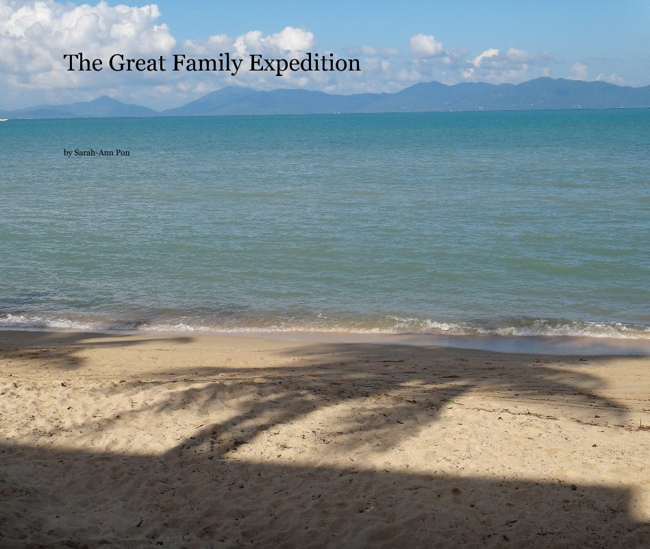 Visualizza The Great Family Expedition di Sarah-Ann Pon
