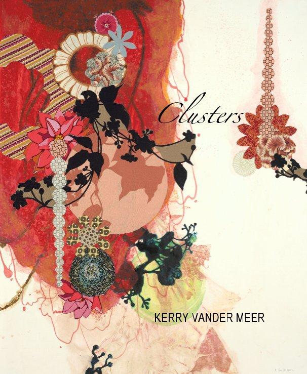 View Clusters KERRY VANDER MEER by KerryVM