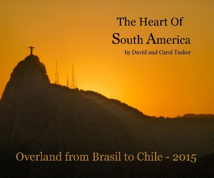Ver Heart of South America - 2015 por David and Carol Tasker