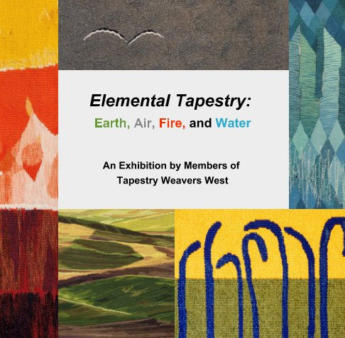 View Elemental Tapestry: Earth, Air, Fire, and Water by Nicki Bair for Tapestry Weavers West
