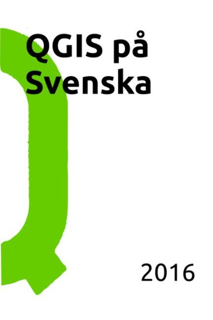 View QGIS på Svenska 2016 by Klas Karlsson