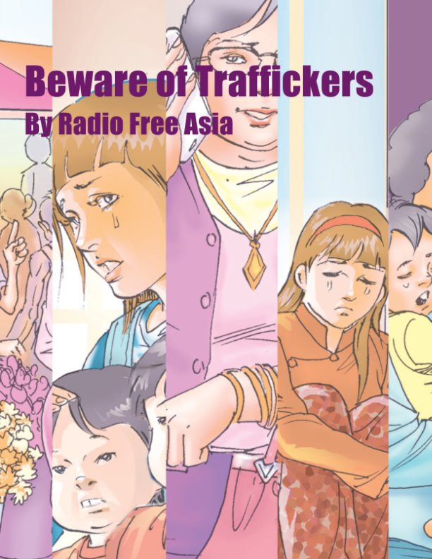 View Beware Of Traffickers by Radio Free Asia