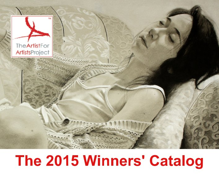 View The Artist For Artists Project 2015 Winners' Catalog by Laura Vasselle, The Artist For Artists Project