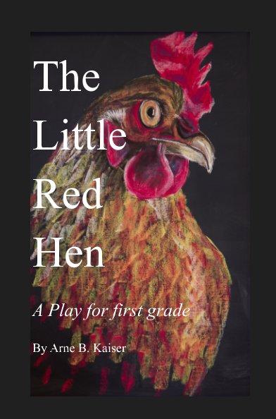 View The Little Red Hen by Arne B. Kaiser