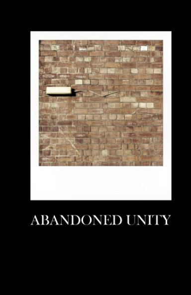 View abandoned unity by mark dyball
