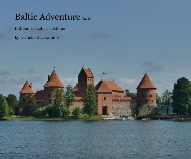 View Baltic Adventure 2016 by Nicholas J O Cannon