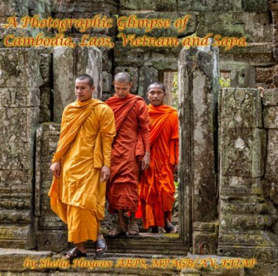 A Photographic Glimpse of Cambodia, Laos, Vietnam & Sapa - Fine Art Photography photo book
