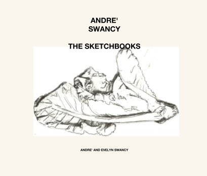 ANDRE'  SWANCY  THE SKETCHBOOKS - Arts & Photography Books photo book