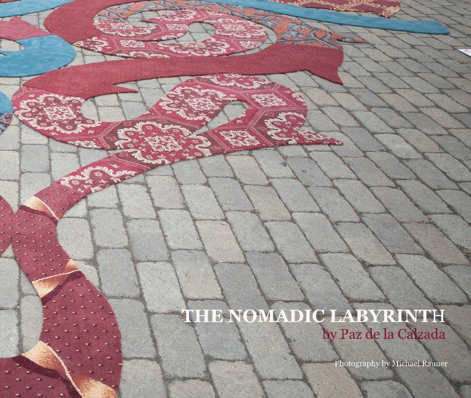 View THE NOMADIC LABYRINTH by Paz de la Calzada by Paz de la Calzada
