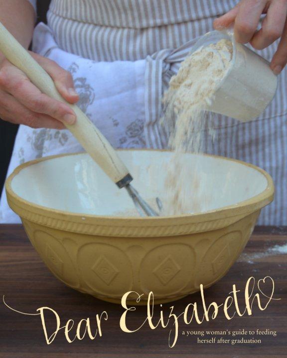 Dear Elizabeth...(softcover kitchen edition) nach Deborah LeMoine anzeigen