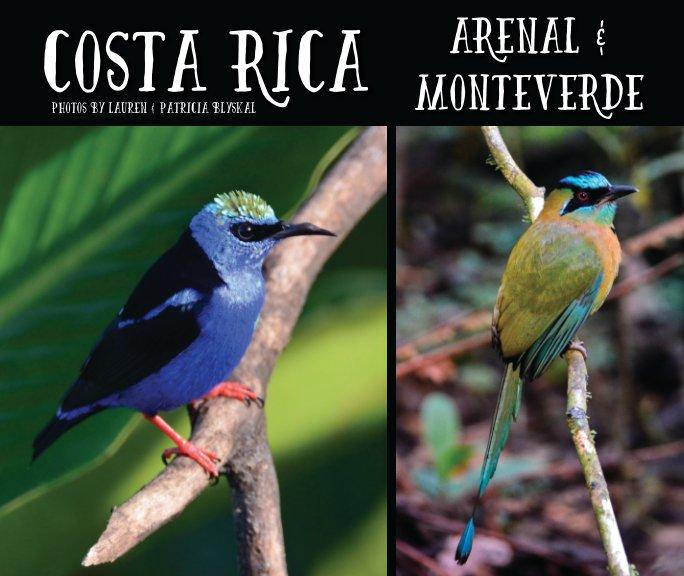 Ver Costa Rica 2015 Arenal & Monteverde por Lauren Blyskal