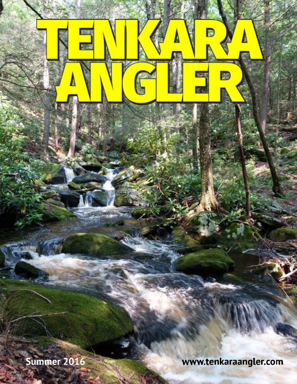 View Tenkara Angler (Premium) - Summer 2016 by Michael Agneta