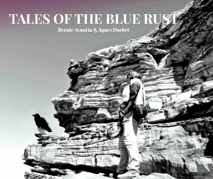 View Tales of the Blue Rust by The Raven's Nest, Bernie Avantin, Agnes Durbet
