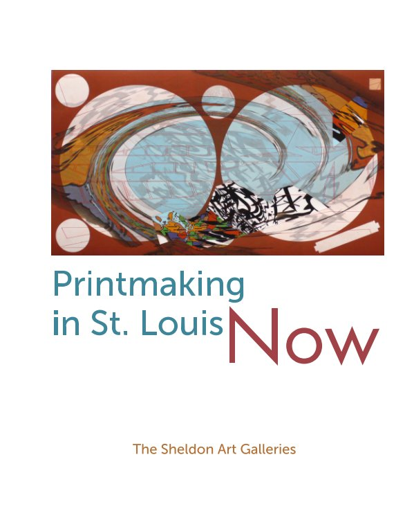 View Printmaking in St. Louis Now by Olivia Lahs-Gonzales