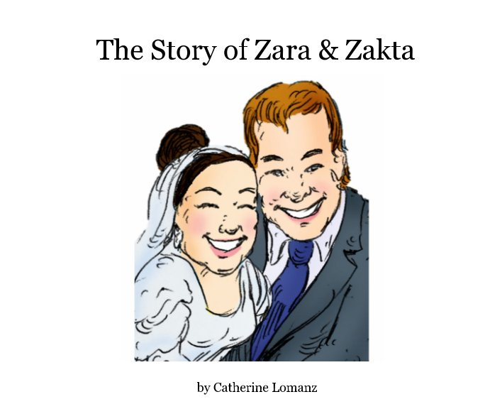 View The Story of Zara & Zakta by Catherine Lomanz