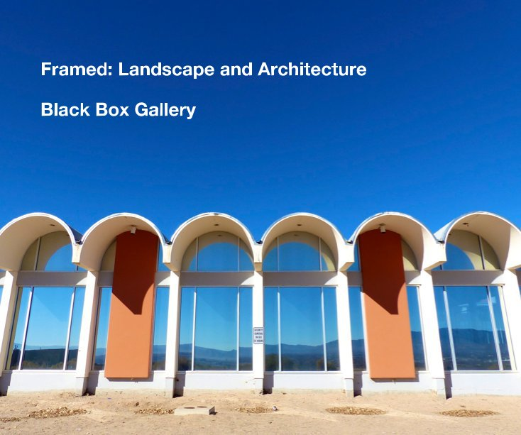 View Framed: Landscape and Architecture by Black Box Gallery
