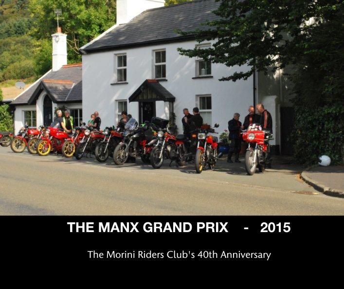 View THE MANX GRAND PRIX    -   2015 by The Morini Riders Club's 40th Anniversary