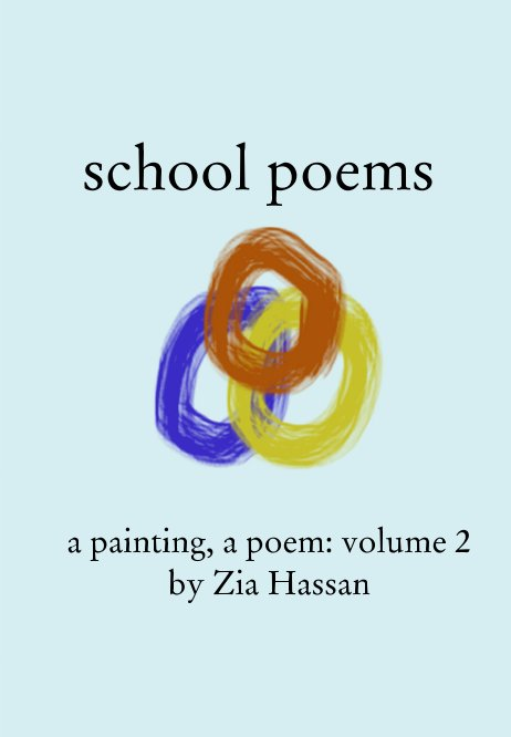 View School Poems by Zia Hassan