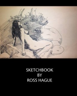 SKETCHBOOK  BY ROSS HAGUE - Arts & Photography Books photo book