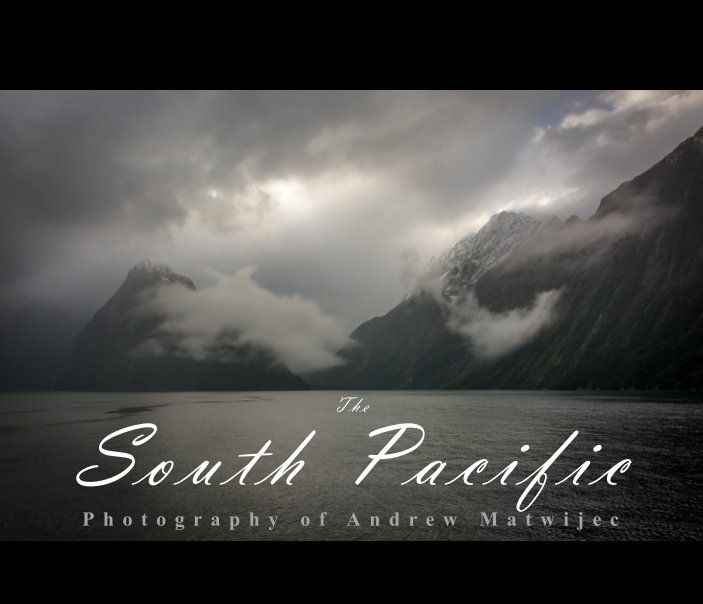 View The South Pacific by Andrew Matwijec