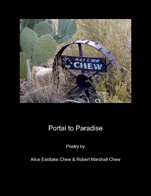 View Portal To Paradise by Alice Eastlake Chew, Robert Marshall Chew